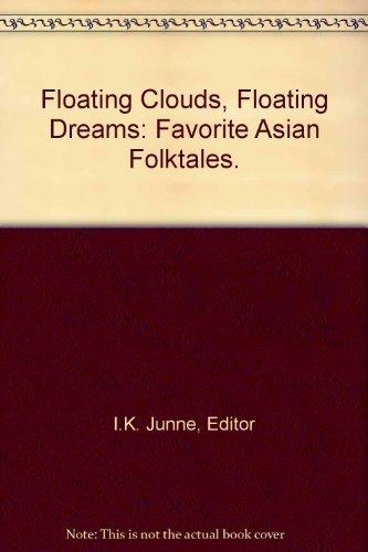 Floating Clouds, Floating Dreams: Favorite Asian Folktales.