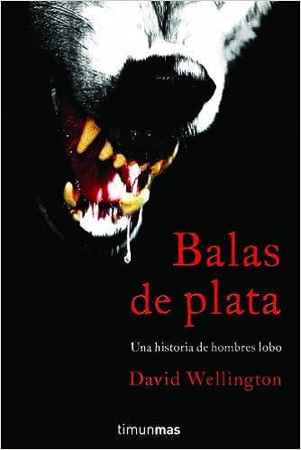 Balas de plata: Una historia de hombres lobo (Terror ...