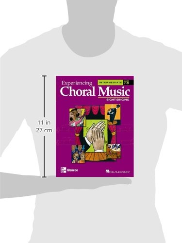 Experiencing Choral Music: Sight-Singing, Intermediate, Grades 7-9
