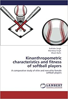Book Kinanthropometric characteristics and fitness of softball players: A comparative study of elite and non-elite female softball players