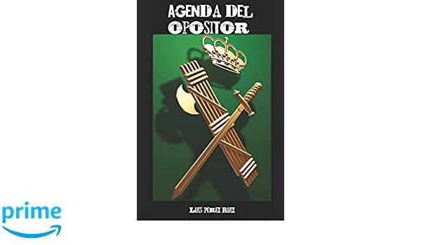 Agenda del Opositor a Guardia Civil (Spanish Edition): Luis ...