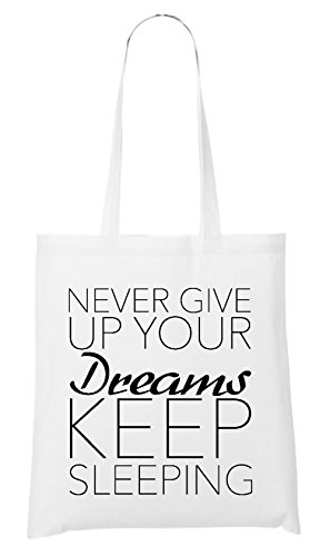 Never Give Up Your Dreams - Keep Sleeping Bag White