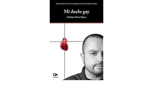 Mi duelo gay (Spanish Edition) - Kindle edition by Rodrigo Muñoz Opazo. Literature & Fiction Kindle eBooks @ Amazon.com.
