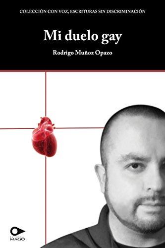 Mi duelo gay (Spanish Edition) by [Rodrigo Muñoz Opazo]