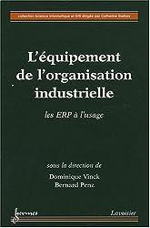 L'équipement de l'organisation industrielle : Les ERP à l'usage
