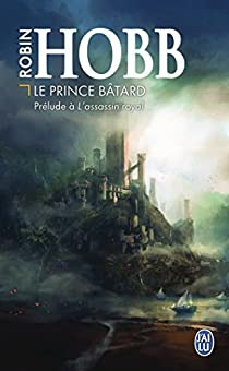 La citadelle des ombres - Prélude : Le prince bâtard par Hobb