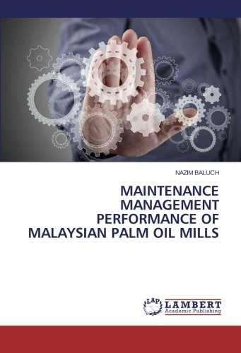 Maintenance Management Performance of Malaysian Palm Oil Mills ebook
