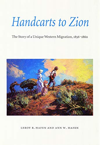 Handcarts to Zion: The Story of a Unique Western Migration, 1856-1860 (Save Items In Cart)