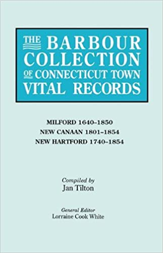 The Barbour Collection of Connecticut Town Vital Records, Vol. 28: Milford 1640-1850, New Canaan 1801-1854, New Hartford 1740-1854 (2010-03-28)
