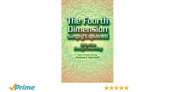 Amazon.com: The Fourth Dimension Simply Explained (Dover Books On  Mathematics) (9780486438894): Henry P. Manning: Books