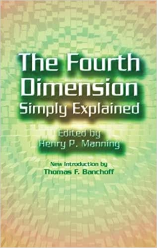 The Fourth Dimension Simply Explained (Dover Books On Mathematics)