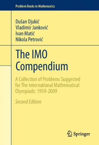 The Imo Compendium  A Collection Of Problems Suggested For The International Mathematical Olympiads  1959 2009 Second Edition  Problem Books In Mathematics
