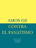 Contra el fanatismo (Biblioteca Ensayo -Menor)