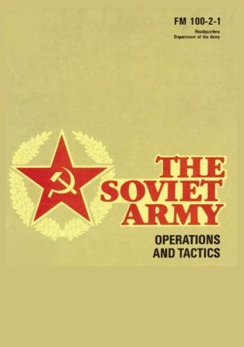 The Soviet Army: Operations and Tactics: FM 100-2-1