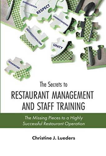 The Secrets to Restaurant Management and Staff Training: The Missing Pieces to a Highly Successful Restaurant Operation (The Setting Danny Meyer Table)