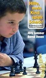 Hilfe, mein Kind spielt Schach!: Ein Handbuch für Eltern, Trainer und Pädagogen