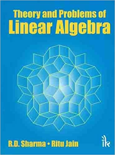 Theory and problems of linear algebra rd sharma 9789380578866 theory and problems of linear algebra rd sharma 9789380578866 amazon books fandeluxe Gallery