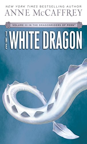 The White Dragon: Volume III of The Dragonriders of Pern