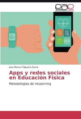 Apps y redes sociales en Educación Física: Metodologías de mLearning (Spanish Edition) ebook