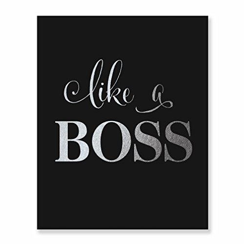 Like A Boss Silver Foil Art Print New Job Gift Office Sign Modern Wall Black Poster Metallic Decor 8 inches x 10 inches
