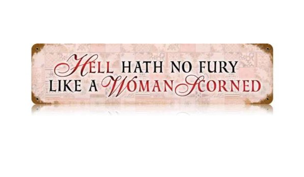 A scorned of woman signs Eight Signs