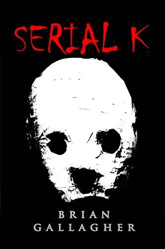 SERIAL K by [Gallagher, Brian]