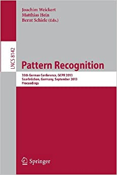 Book Pattern Recognition: 35th German Conference, GCPR 2013, Saarbrücken, Germany, September 3-6, 2013, Proceedings (Lecture Notes in Computer Science)