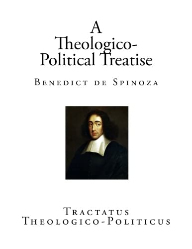 A Theologico-Political Treatise: Benedict de Spinoza