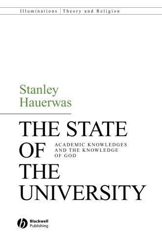 The State of the University: Academic Knowledges and the Knowledge of God