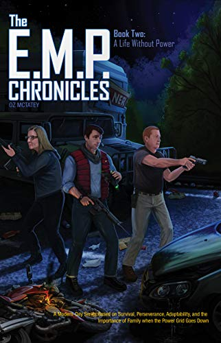 The E.M.P. Chronicles: Book 2: A Life Without Power by [McTatey, OZ]