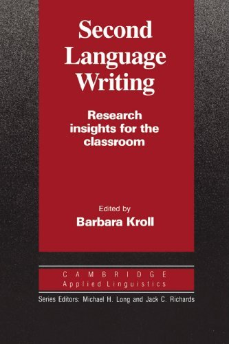 Second Language Writing (Cambridge Applied Linguistics): Research Insights for the Classroom (1990-10-26)