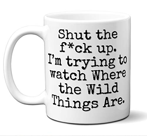 "Where the Wild Things Are Gift Mug. Funny Parody Movie Lover Fan""Shut Up I"
