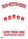 Ro-kyu-bu! Live Tour 2011 -Fantastic Game- [Japan Blu-ray]