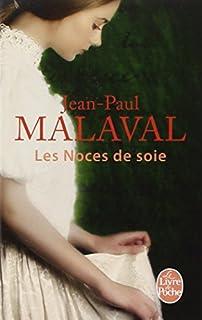 Les noces de soie : [1], Malaval, Jean-Paul