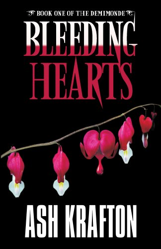 Bleeding Hearts (Demimonde, #1)  - Ash Krafton