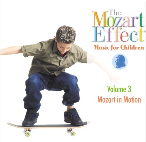 The Mozart Effect: Music For Children - Vol. 3 - Mozart In ...