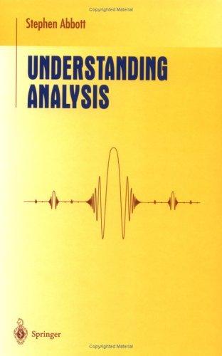Understanding Analysis (Undergraduate Texts in Mathematics) by Stephen Abbott (2002-07-12)