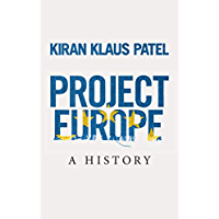 Project Europe: A History (English Edition)