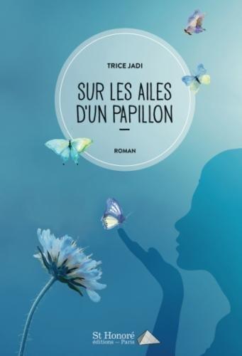 SUR LES AILES D'UN PAPILLON (French Edition)