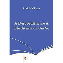 A Desobediência e A Obediência de Um Só, por R. M. M´Cheyne