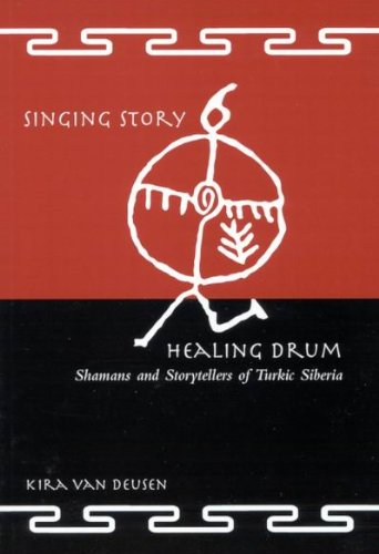 (Singing Story, Healing Drum: Shamans and Storytellers of Turkic)
