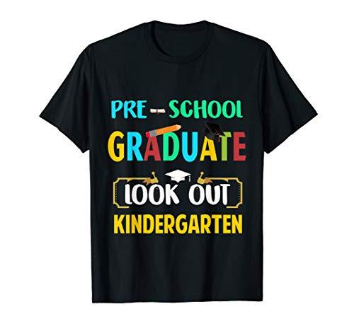 Pre-School Graduate Look Out Kindergarten T-Shirt]()