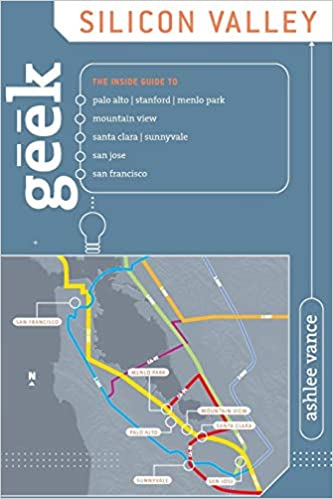 Buy Geek Silicon Valley  The Inside Guide To Palo Alto 6794ec4fdcb