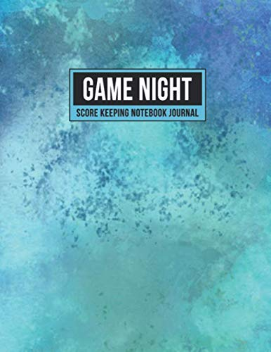 Game Night Score Keeping Notebook Journal: Simple Gaming Log For Many Family Games | Blank Score Sheets Allow You To Determine Players, Rounds, Layout and Tracking (Blue Teal Watercolor)