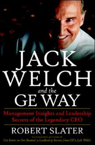 Ge Jack - Jack Welch & The G.E. Way: Management Insights and Leadership Secrets of the Legendary CEO