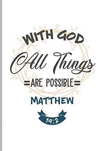 With God All Things Are Possible Matthew 19:2: Blank Lined Journal Notebook, 108 Pages, Soft Matte Cover, 6 x 9