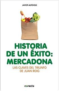 Historia de un éxito: Mercadona: Las claves del triunfo de Juan Roig (CONECTA
