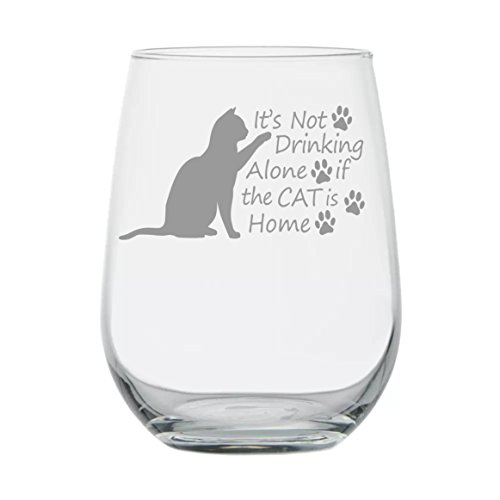 - Stemless - It's Not Drinking Alone If The Cat Is Home - Cats Gifts - Cat Wine Glass - Gifts for Cat lover - Cat Mom - Crazy Cat Lady - Housewarming -Single - Friend