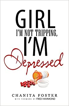 Free download Girl, I'm Not Tripping, I'm Depressed Epub