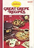 Great Crepe Recipes, Rose-Marie Brooks, 0916752038
